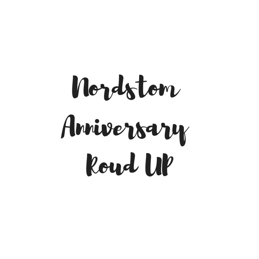 Nordstrom Anniversary Sale Round Up