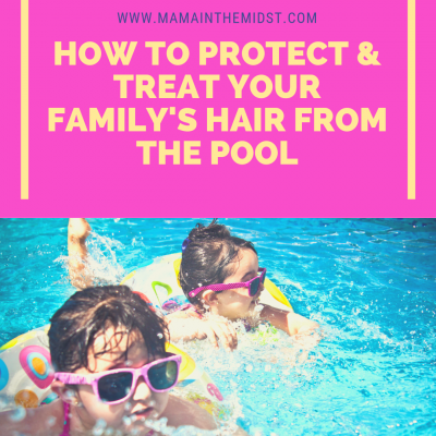 How to Protect & Treat Your Family's Hair from the Pool
