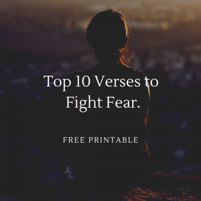 Top 10 Verses to Fight Fear: Free Printable