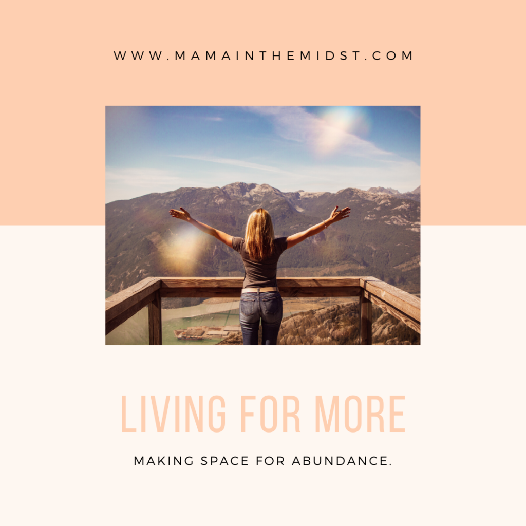 Living for More: Making Space for Abundance
