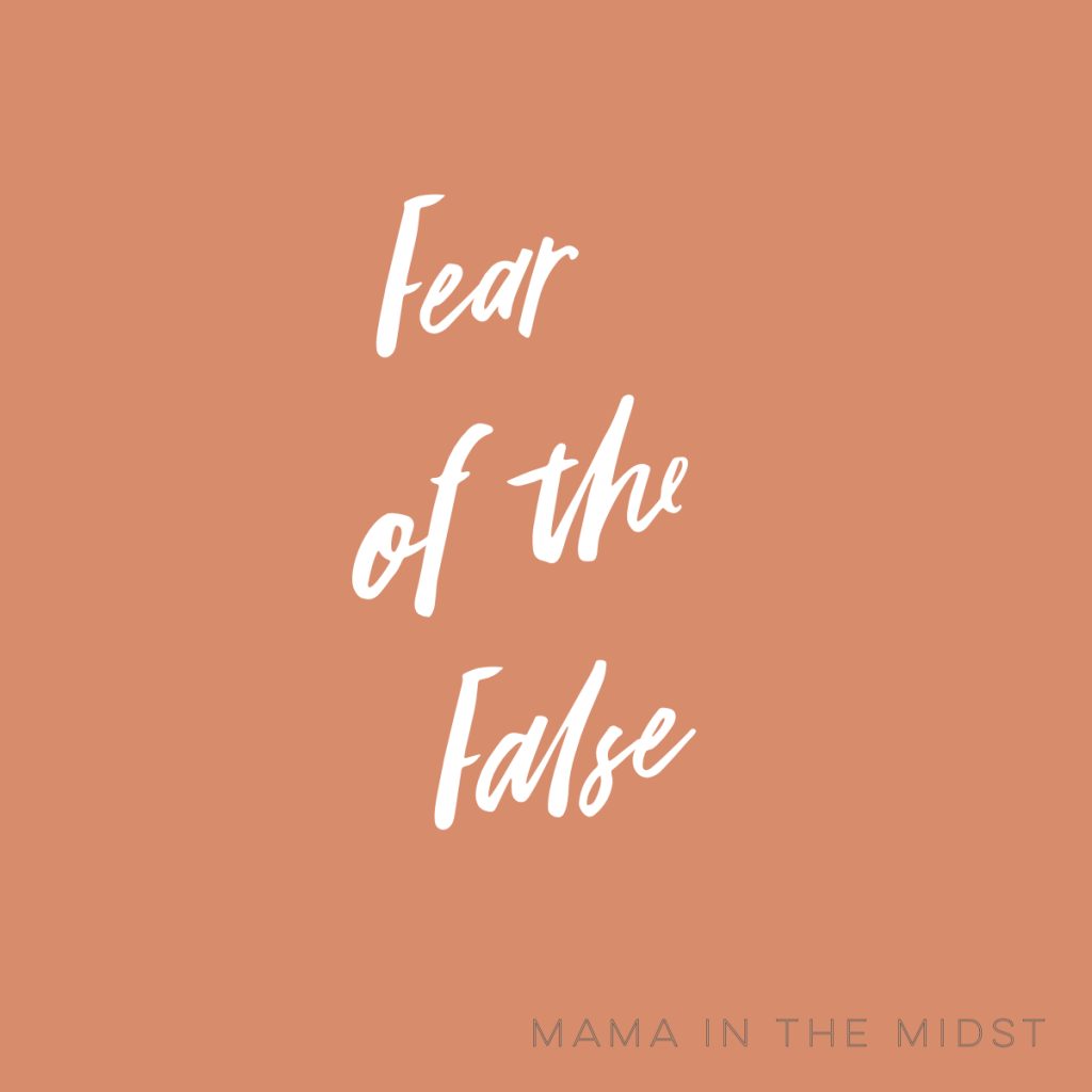Fear of the False